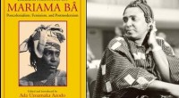 33 years after her death, the works of the Senegalese academic, Mariama Bâ continue to influence the world of writing. The communications presented by Mariama Bâ were collected in a […]
