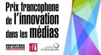 L'OIF, RFI et RSF lancent ce mardi 15 septembre «Le Prix francophone de l'innovation dans les médias», qui sera remis en mars 2016. Il s'adresse à tous les médias (radio, […]