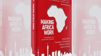 Le futur best-seller « L'Afrique en marche » ou « Making Africa work » a été présenté à l'hôtel Radisson Blu de Bamako, la capitale malienne en présence des […]